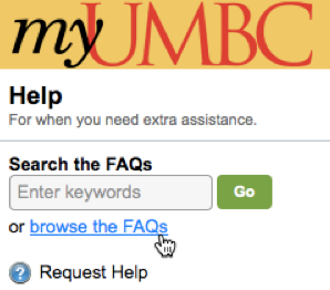 Visit my.umbc.edu/help to find or request help.